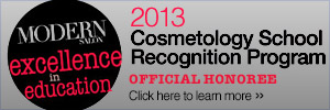 Modern Salon Excellence in Education - 2013 Cosmetology School Recognition Program - Official Honoree